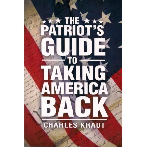 The Patriot's Guide to Taking America Back