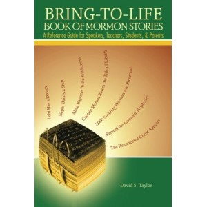 Bring-to-Life Book of Mormon Stories: A Reference Guide for Speakers, Teachers, Students, and Parents