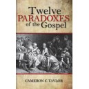 Twelve Paradoxes of the Gospel