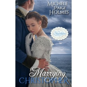 Marrying Christopher (A Hearthfire Romance Book 3)