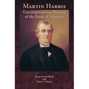 Martin Harris: Uncompromising Witness of the Book of Mormon