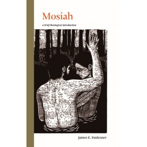 Mosiah: a brief theological introduction