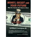Money, Deceit and Your Future
