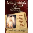 Muckwhip's  Guide to Capturing the Latter-day Soul