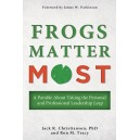 Frogs Matter Most: A Parable About Taking the Personal and Professional Leadership Leap