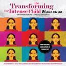 Transforming the Intense Child Workbook