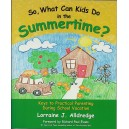 So, What Can Kids Do in the Summertime